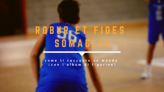 Robur et Fides Somaglia: come ti racconto un mondo (con la figurina)